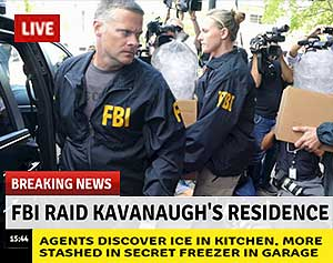 FBI fins ice in Kavanaugh's house