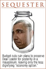 Sequester halts plans of proper dictator preservation funny cartoon